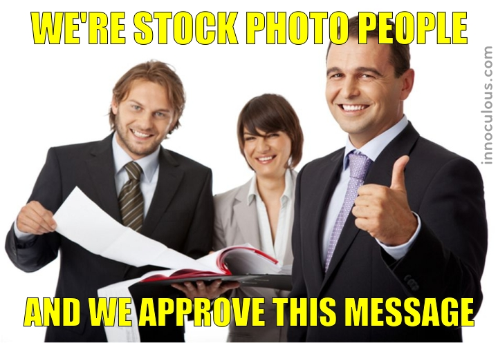 We're stock photo people, and we approve this message!