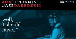 Jon Benjamin - Jazz Daredevil
