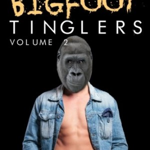 Chucks-Bigfoot-Tinglers-Volume-2-0