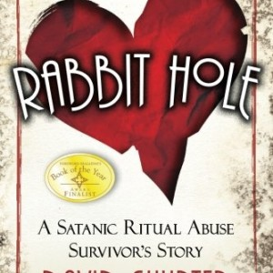 Rabbit-Hole-A-Satanic-Ritual-Abuse-Survivors-Story-0