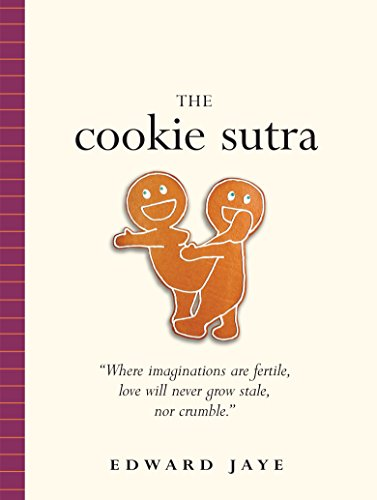 The-Cookie-Sutra-An-Ancient-Treatise-that-Love-Shall-Never-Grow-Stale-Nor-Crumble-0