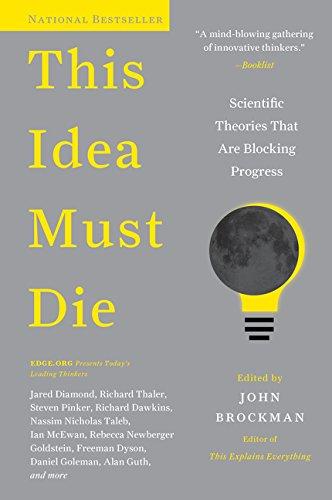 This-Idea-Must-Die-Scientific-Theories-That-Are-Blocking-Progress-Edge-Question-Series-0