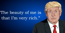 """The beauty of me is that I'm very rich."""