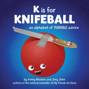 K-is-for-Knifeball-An-Alphabet-of-Terrible-Advice-0