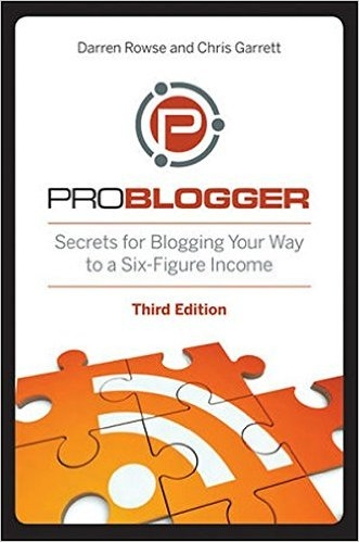 Problogger: Secrets for Blogging