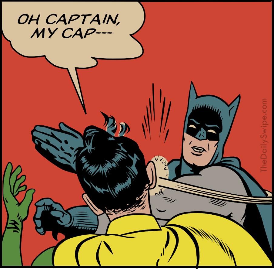 Oh captain, my captain.