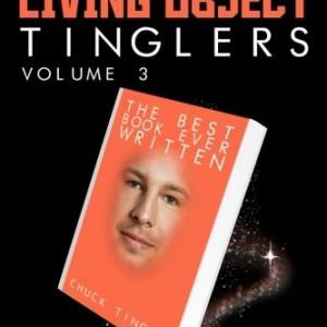 Chucks-Living-Object-Tinglers-Volume-3-0