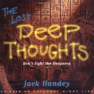 Lost-Deep-Thoughts-Dont-Fight-the-Deepness-0