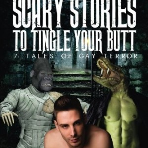 Scary-Stories-To-Tingle-Your-Butt-7-Tales-Of-Gay-Terror-0