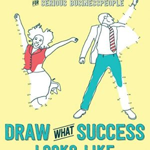 Draw-What-Success-Looks-Like-The-Coloring-and-Activity-Book-for-Serious-Businesspeople-0